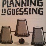 Plannig is guessing with business plans